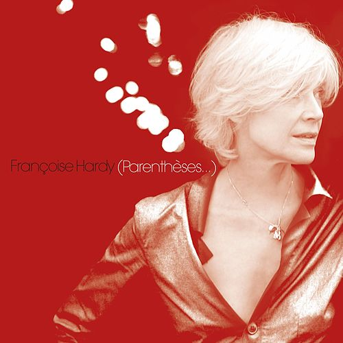 Parentheses by Francoise Hardy
