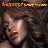 Crazy In Love (Featuring Jay-Z) by Beyoncé