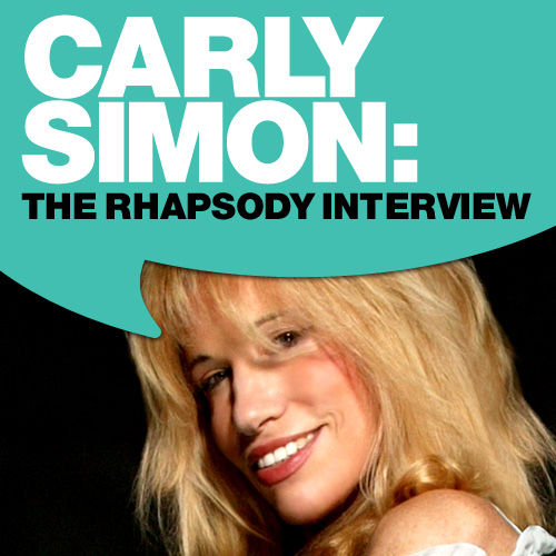 Carly Simon: The Rhapsody Interview by Carly Simon
