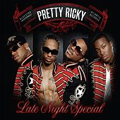 Late Night Special by Pretty Ricky