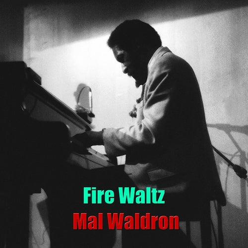 Fire Waltz by Mal Waldron