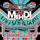 I Am Somebody by DJ Mehdi
