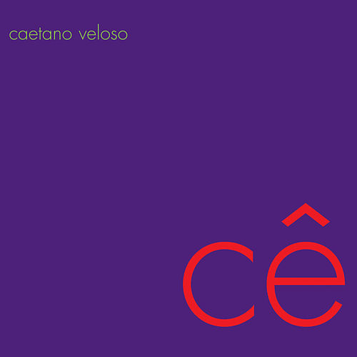 Ce by Caetano Veloso
