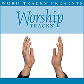 Worship Tracks - Because Of Your Love - as made popular by Paul Baloche [Performance Track] by Worship Tracks