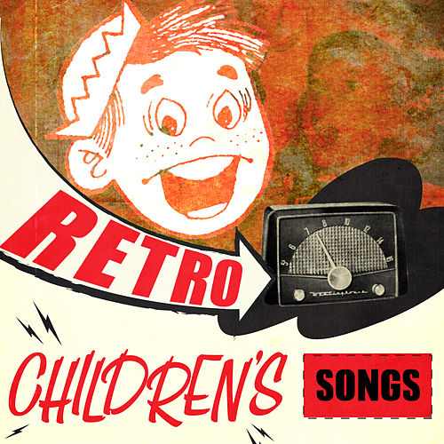 Retro Children's Songs by Various Artists