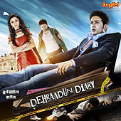 Dehraadun Diary  (Original Motion Picture Soundtrack) by Various Artists