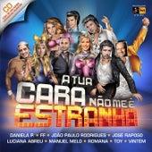 A Tua Cara Não Me É Estranha by Various Artists