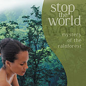 Stop the World - Mystery of the Rainforest von Various Artists