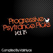 Progressive Psy Trance Picks, Vol.15 by Various Artists