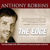 The Edge: the Power to Change Your Life Now by Anthony Robbins