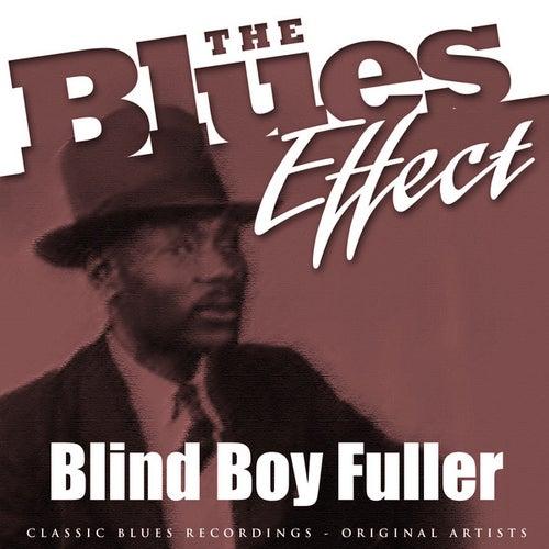 The Blues Effect - Blind Boy Fuller by Blind Boy Fuller