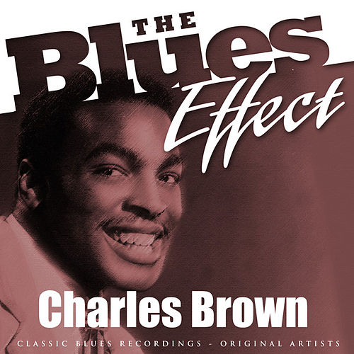 The Blues Effect - Charles Brown by Charles Brown