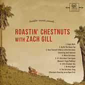 Roastin' Chestnuts With Zach Gill by Zach Gill