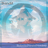Bandit by Robotic Pirate Monkey