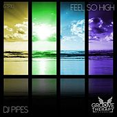 Feel so high by Dj-Pipes