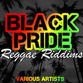 Black Pride: Reggae Riddims by Various Artists