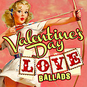 Valentine's Day Love Ballads by Various Artists