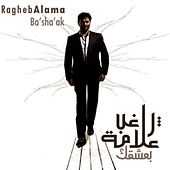 Ba'sha'ak by Ragheb Alama