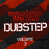 Warehouse Anthems: Dubstep Vol. 03 - EP by Various Artists