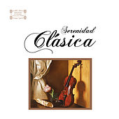 Serenidad Clásica by Various Artists