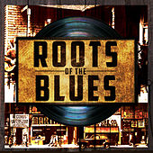 Roots of the Blues by Various Artists