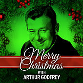 Merry Christmas with Arthur Godfrey by Arthur Godfrey