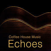 Echoes: Coffe House Music by The O'Neill Brothers Group