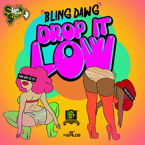 Drop It Low - Single by Bling Dawg