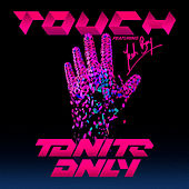 Touch by Tonite Only