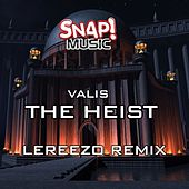 The Heist (Lereezo remix) by Valis