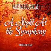 Meritage Classical: A Night at the Symphony, Vol. 5 von Various Artists