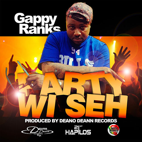 Party Wi Seh - Single by Gappy Ranks
