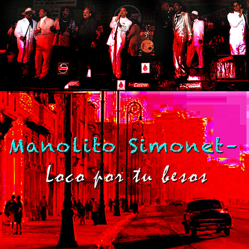 Loco por Tu Beses by Manolito Simonet Y Su Trabuco