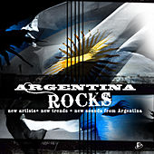 Argentina Rocks (New Artists + New Trends + New Sound from Argentina) by Various Artists