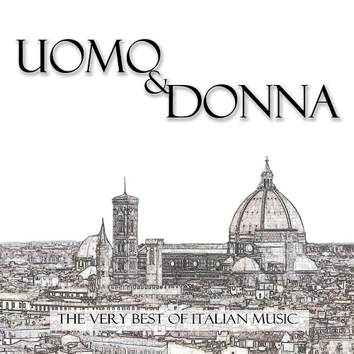 The Very Best Of Italian Music: Uomo & Donna by Various Artists