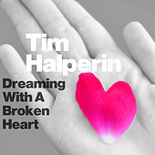 Dreaming with a Broken Heart (As Made Famous by John Mayer) by Tim Halperin