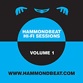 Hammondbeat Hi-Fi Sessions, Volume 1 by Various Artists