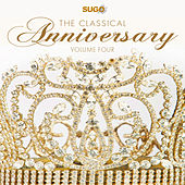The Classical Anniversary, Vol. 4 by Various Artists