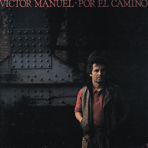 Por el Camino by Victor Manuel