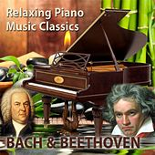 Relaxing Piano Music Classics: Bach & Beethoven by Relaxing Piano Music