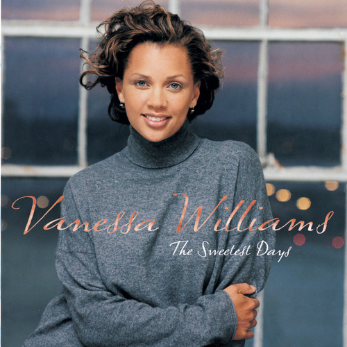 The Sweetest Days by Vanessa Williams