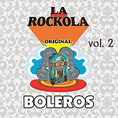 La Rockola Boleros, Vol. 2 by Various Artists