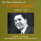The Best Selection Of Carlos Gardel: Desden 1933 by Carlos Gardel