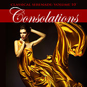 Classical Serenade: Consolations, Vol. 10 von Various Artists