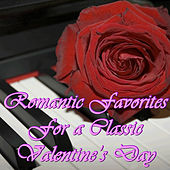Romantic Favorites for a Classic Valentine's Day von Various Artists