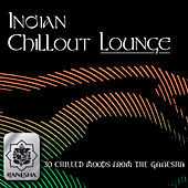 Indian Chillout Lounge by Various Artists