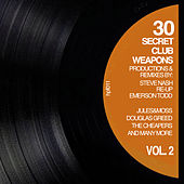 30 Secret Club Weapons, Vol. 2 by Various Artists