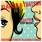 Klatsch & Tratsch (Groovin' & Pumpin' Tech House Tracks) by Various Artists