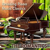 Relaxing Piano Music Classics: The Romantics by Relaxing Piano Music