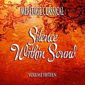 Meritage Classical: Silence Within Sound, Vol. 15 by Various Artists